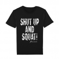 T-Shirt Shut Up And Squat